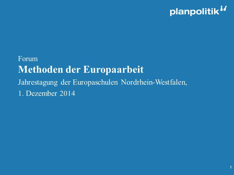 Forum Methoden der Europaarbeit Jahrestagung der Europaschulen Nordrhein-Westfalen, 1.
