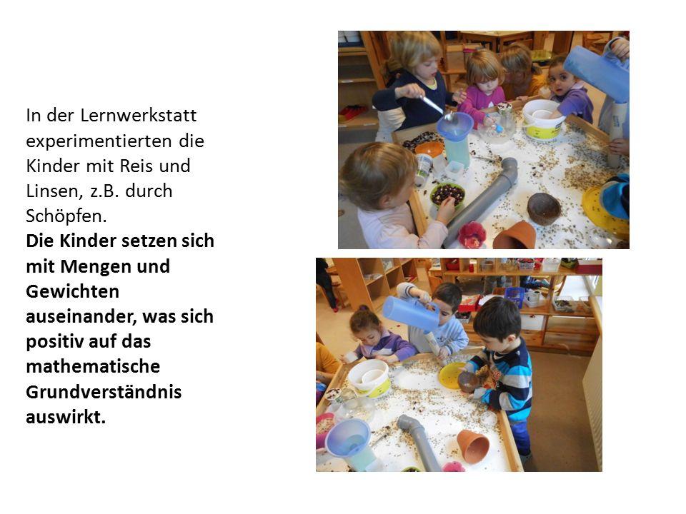 In der Lernwerkstatt experimentierten die Kinder mit Reis und Linsen, z.B.