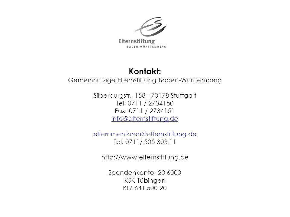 Kontakt: Gemeinnützige Elternstiftung Baden-Württemberg Silberburgstr. 158 - 70178 Stuttgart Tel: 0711 / 2734150 Fax: 0711 / 2734151 info@elternstiftu