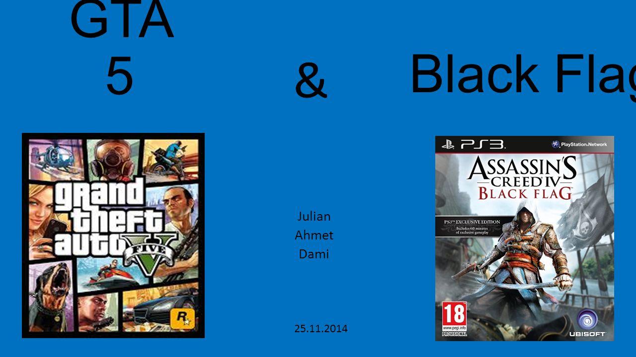GTA 5 Julian Ahmet Dami 25.11.2014 Black Flag Hier steht Ihr Text. &