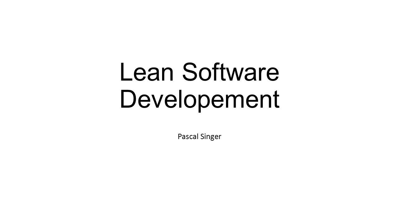 Lean Software Developement Pascal Singer