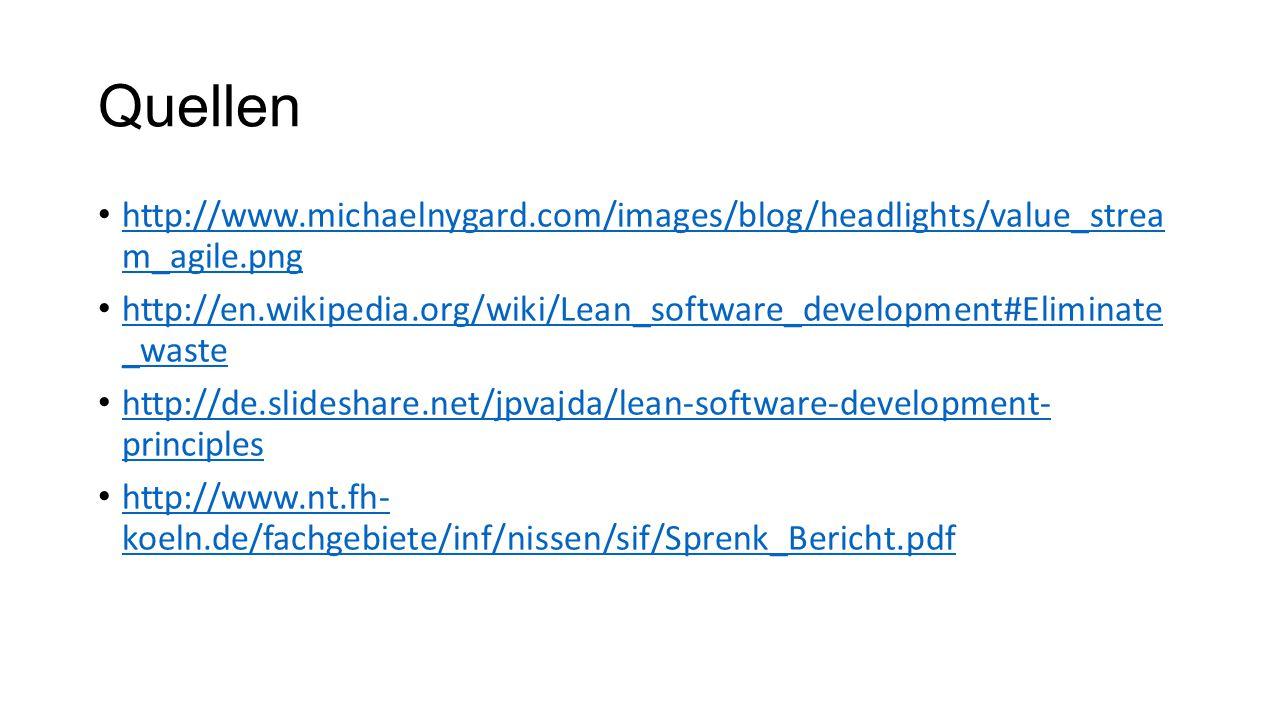 Quellen http://www.michaelnygard.com/images/blog/headlights/value_strea m_agile.png http://www.michaelnygard.com/images/blog/headlights/value_strea m_