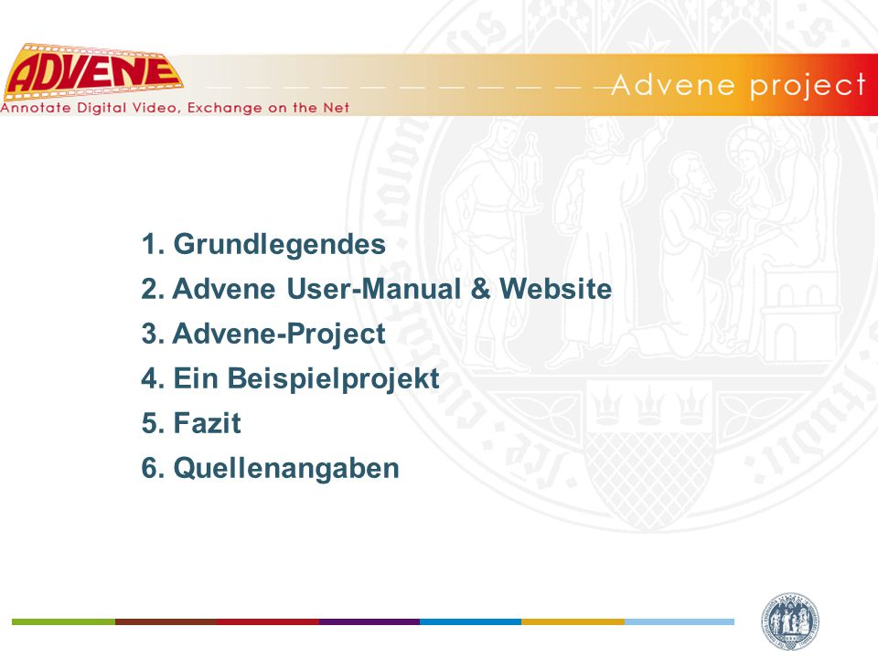 1. Grundlegendes 2. Advene User-Manual & Website 3.