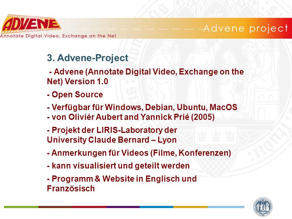 3. Advene-Project - Advene (Annotate Digital Video, Exchange on the Net) Version 1.0 - Open Source - Verfügbar für Windows, Debian, Ubuntu, MacOS - vo