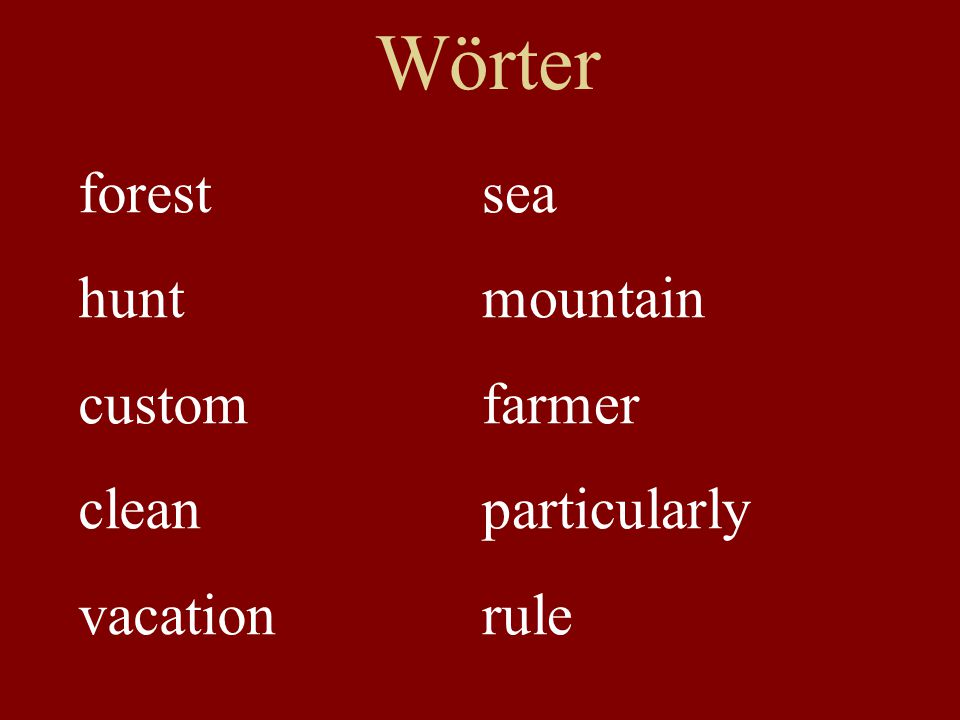 Wörter forest hunt custom clean vacation sea mountain farmer particularly rule