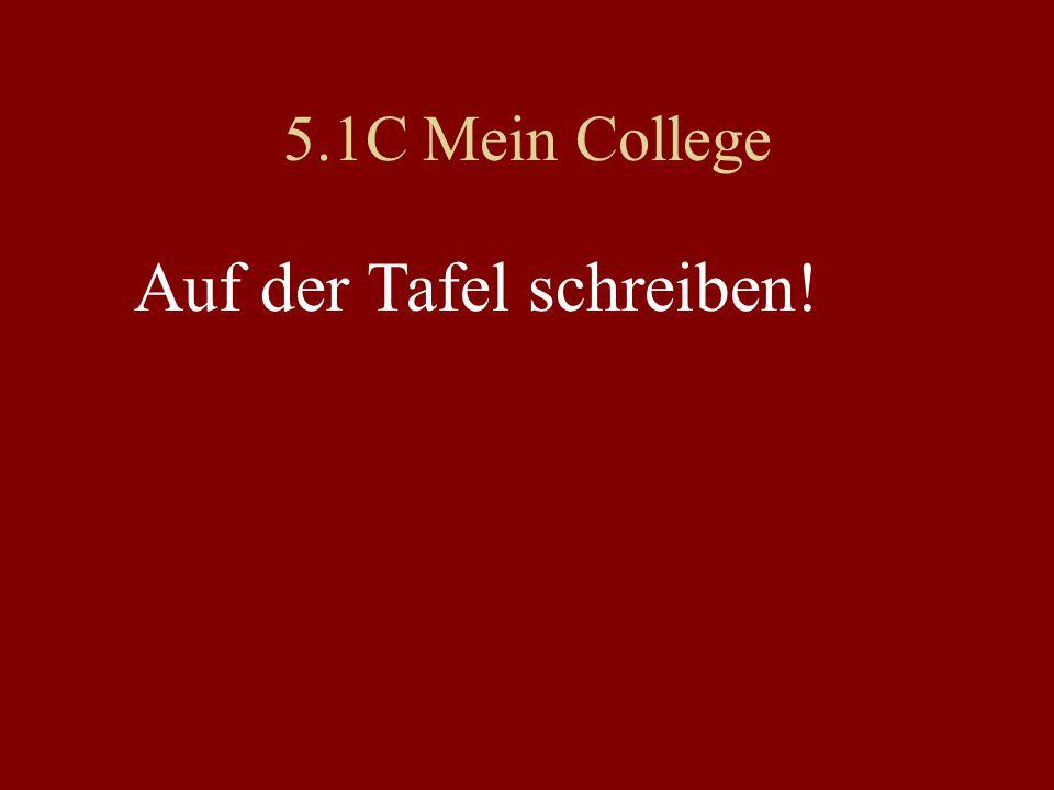 5.1C Mein College Auf der Tafel schreiben!