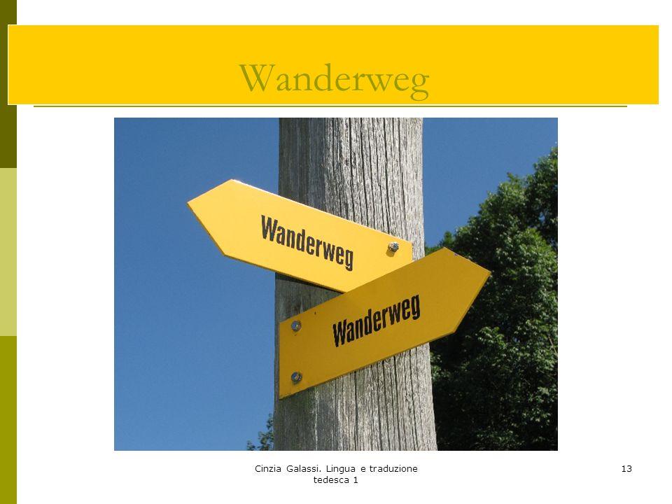 Cinzia Galassi. Lingua e traduzione tedesca 1 13 Wanderweg