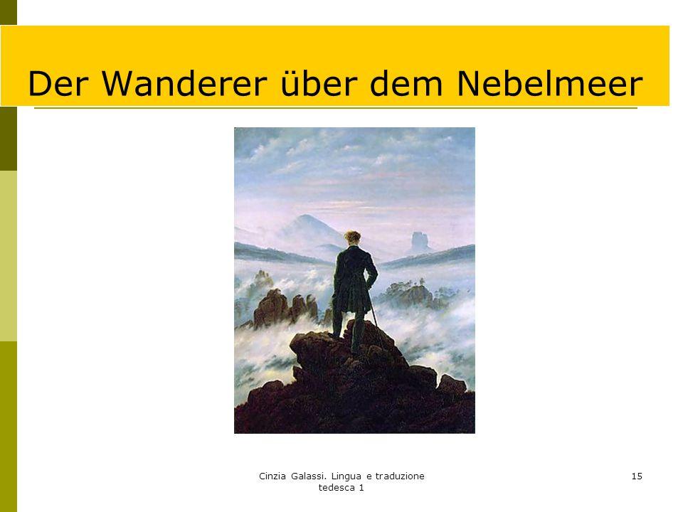 Cinzia Galassi. Lingua e traduzione tedesca 1 15 Der Wanderer über dem Nebelmeer