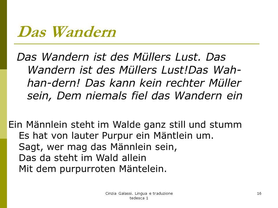 Das Wandern Das Wandern ist des Müllers Lust. Das Wandern ist des Müllers Lust!Das Wah- han-dern! Das kann kein rechter Müller sein, Dem niemals fiel