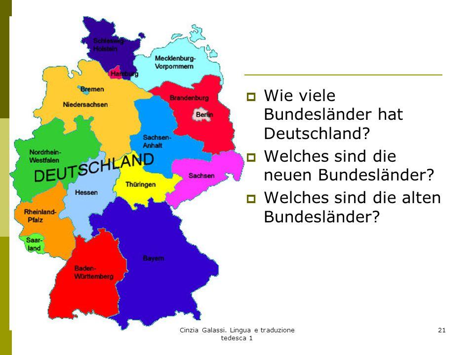  Wie viele Bundesländer hat Deutschland?  Welches sind die neuen Bundesländer?  Welches sind die alten Bundesländer? Cinzia Galassi. Lingua e tradu