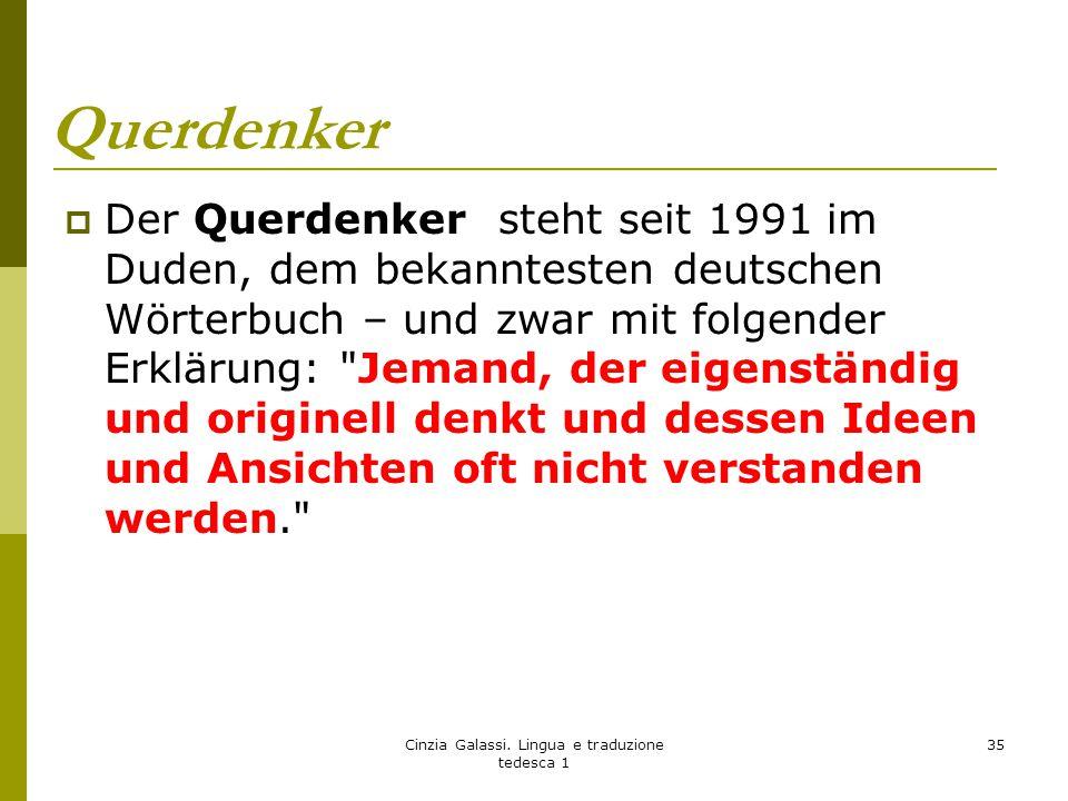 Querdenker  Der Querdenker steht seit 1991 im Duden, dem bekanntesten deutschen Wörterbuch – und zwar mit folgender Erklärung:
