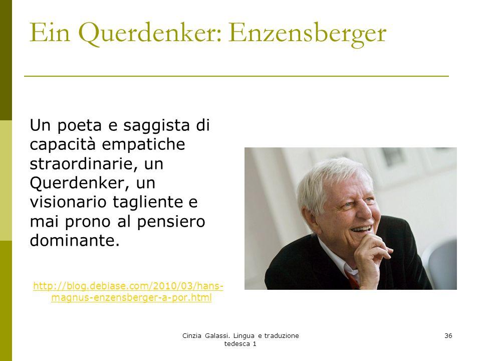 Ein Querdenker: Enzensberger http://blog.debiase.com/2010/03/hans- magnus-enzensberger-a-por.html Un poeta e saggista di capacità empatiche straordina