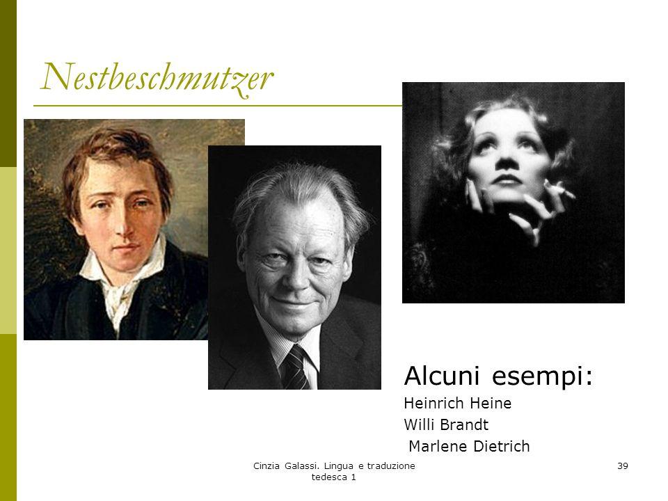 Nestbeschmutzer Cinzia Galassi. Lingua e traduzione tedesca 1 39 Alcuni esempi: Heinrich Heine Willi Brandt Marlene Dietrich