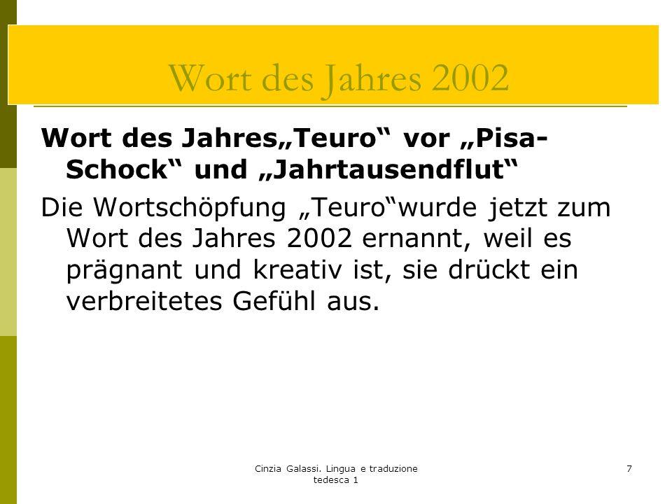 """Cinzia Galassi. Lingua e traduzione tedesca 1 7 Wort des Jahres 2002 Wort des Jahres""""Teuro"""" vor """"Pisa- Schock"""" und """"Jahrtausendflut"""" Die Wortschöpfung"""