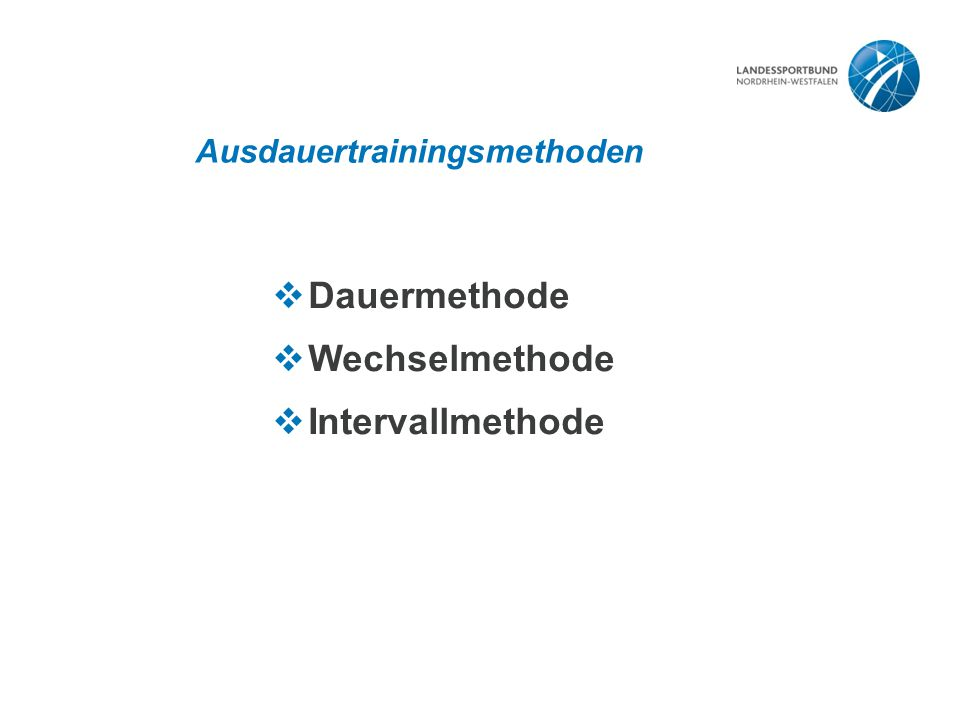 Ausdauertrainingsmethoden  Dauermethode  Wechselmethode  Intervallmethode