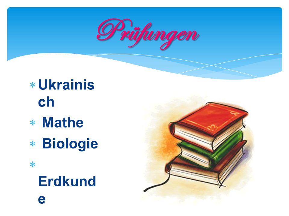  Ukrainis ch  Mathe  Biologie  Erdkund e  Englisch Prüfungen