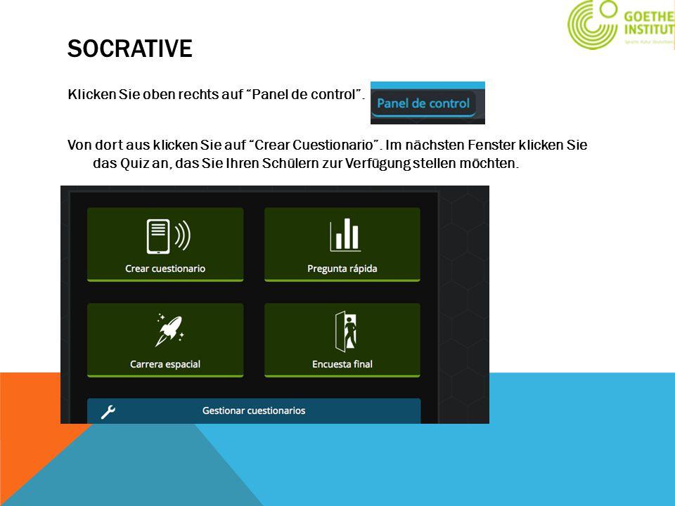 """SOCRATIVE Klicken Sie oben rechts auf """"Panel de control"""". Von dort aus klicken Sie auf """"Crear Cuestionario"""". Im nächsten Fenster klicken Sie das Quiz"""
