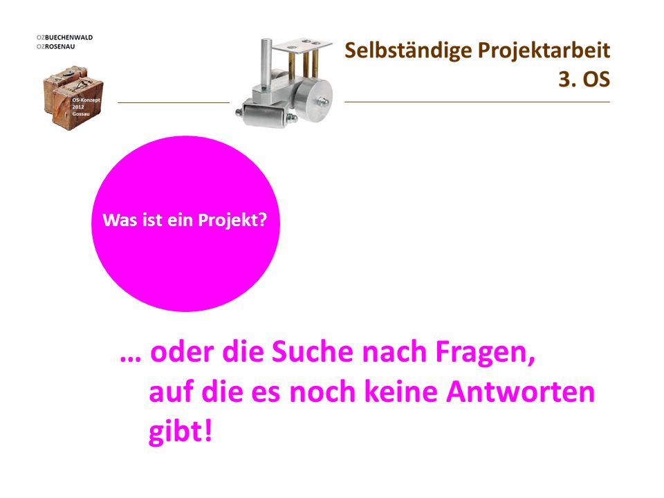 Was ist ein Projekt? … oder die Suche nach Fragen, auf die es noch keine Antworten gibt!