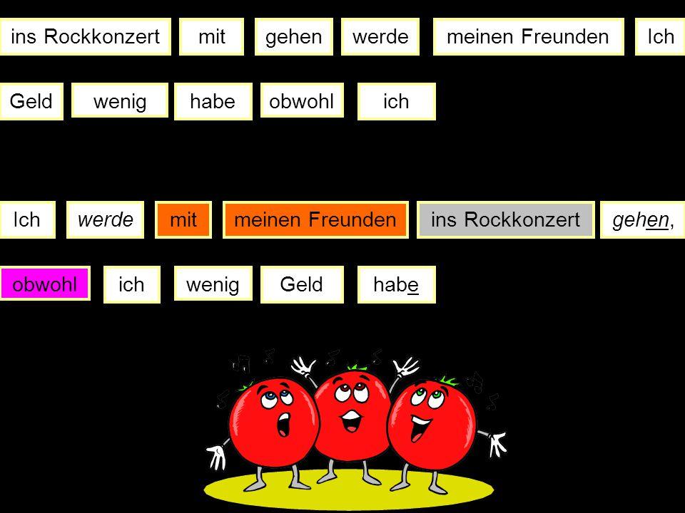 Ichwerdemeinen Geburtstagfeiern da Ichhabeviel Zeit Satz1 Satz2 12 12 ich (I will celebrate my birthday) (as I have a lot of time) Regel 4 Unterordnen
