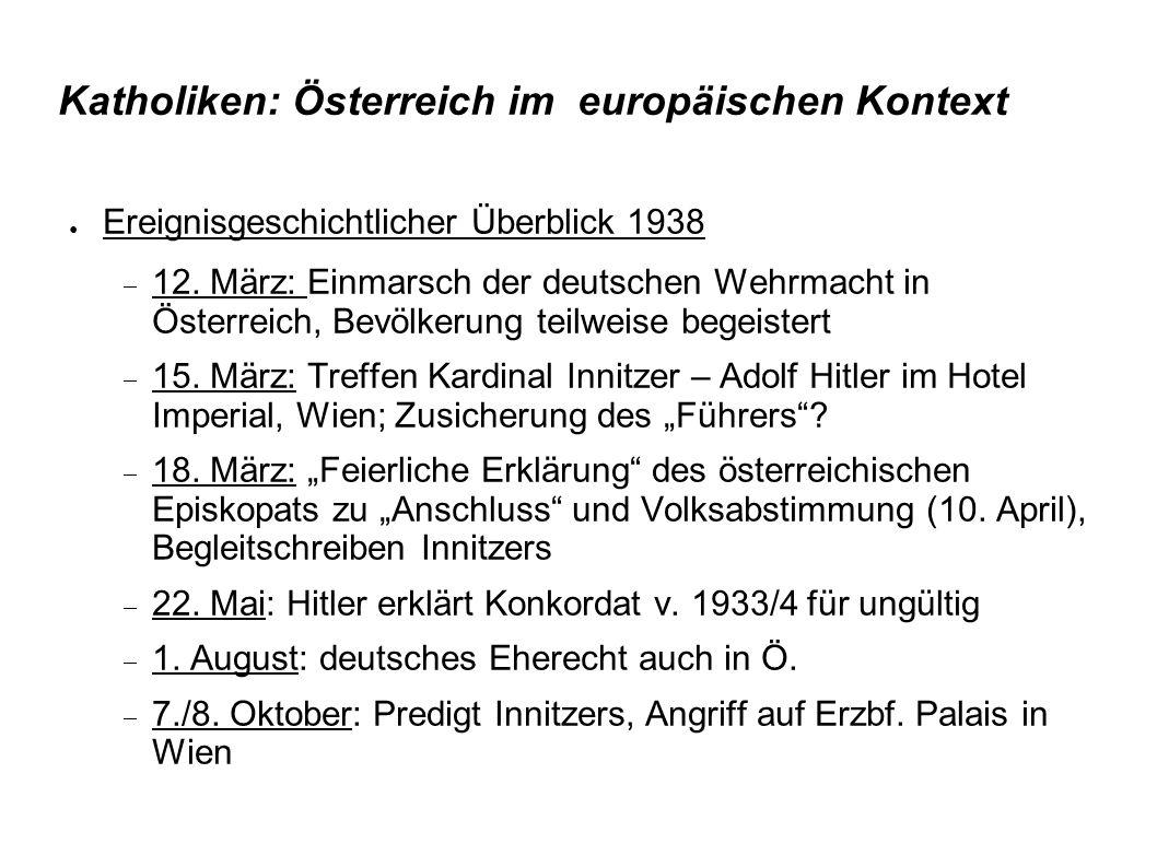 Katholiken: Österreich im europäischen Kontext ● Ereignisgeschichtlicher Überblick 1938  12.