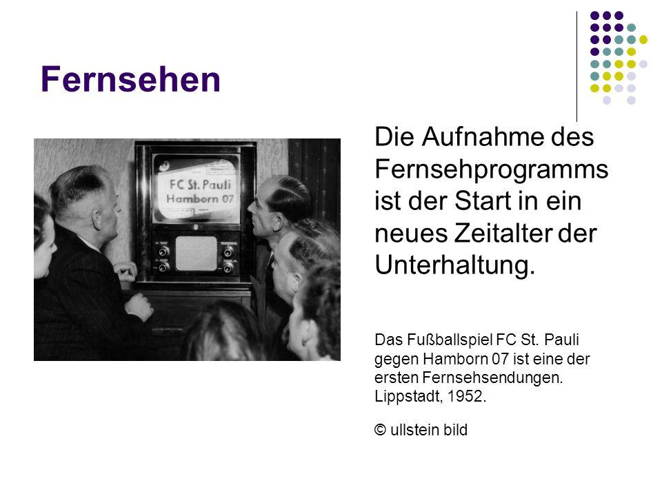 Fernsehen Die Aufnahme des Fernsehprogramms ist der Start in ein neues Zeitalter der Unterhaltung. Das Fußballspiel FC St. Pauli gegen Hamborn 07 ist