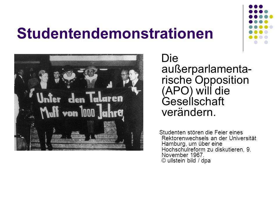 Studentendemonstrationen Die außerparlamenta- rische Opposition (APO) will die Gesellschaft verändern. Studenten stören die Feier eines Rektorenwechse