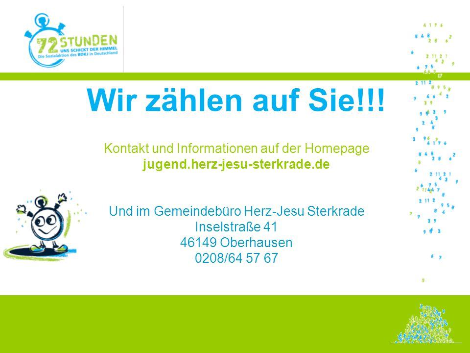 Wir zählen auf Sie!!! Kontakt und Informationen auf der Homepage jugend.herz-jesu-sterkrade.de Und im Gemeindebüro Herz-Jesu Sterkrade Inselstraße 41