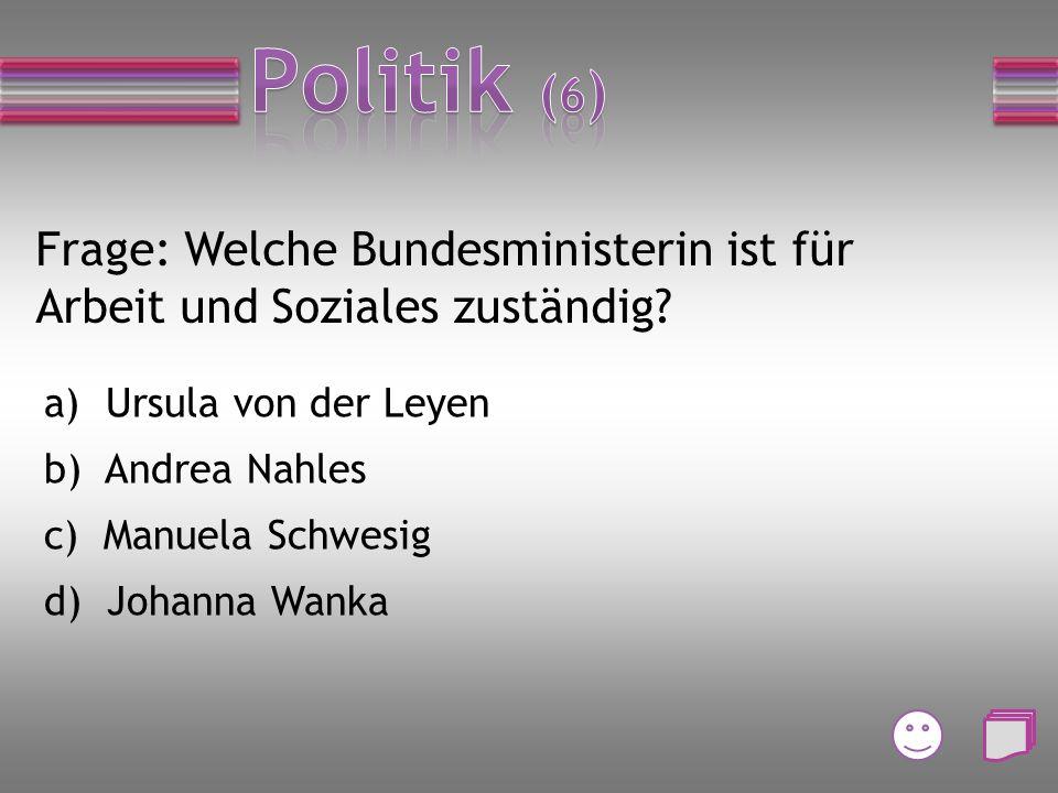 Frage: Wer wählt den Bundespräsidenten? a) Der Bundeskanzler b) Die Bundesversammlung c) Der Bundestag d) Die Bundesliga