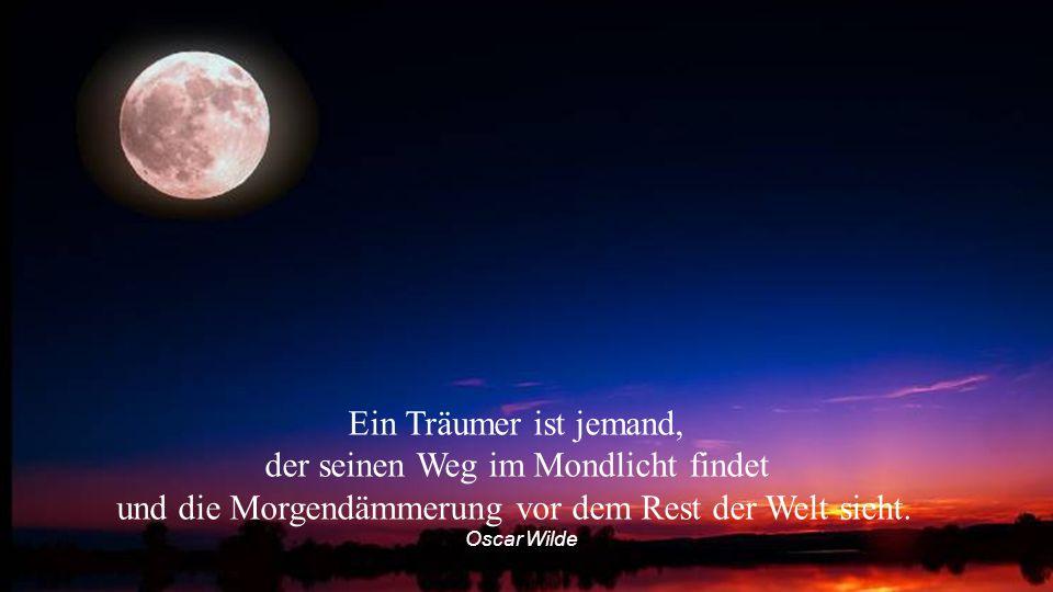 Ach.Könnten wir doch auf einen Stuhl steigen und unser Ohr fest an den Mond pressen.