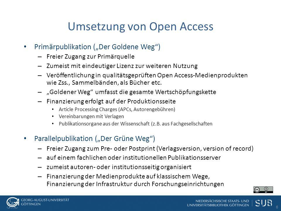 """6 Umsetzung von Open Access Primärpublikation (""""Der Goldene Weg"""") – Freier Zugang zur Primärquelle – Zumeist mit eindeutiger Lizenz zur weiteren Nutzu"""
