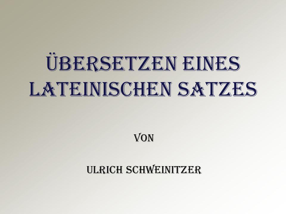 Übersetzen eines lateinischen Satzes von Ulrich Schweinitzer