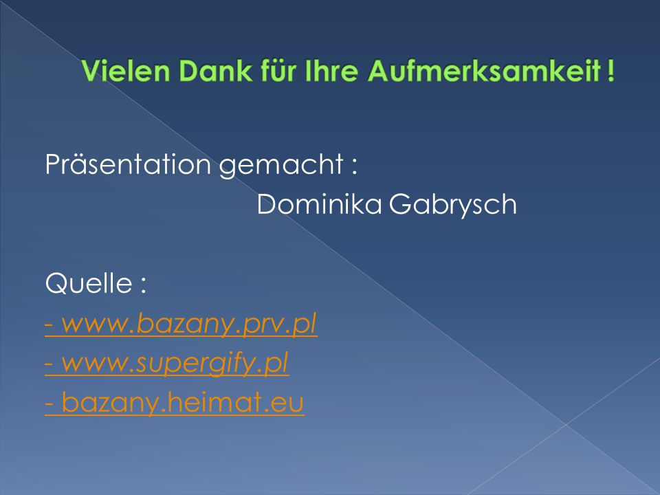 Präsentation gemacht : Dominika Gabrysch Quelle : - www.bazany.prv.pl - www.supergify.pl - bazany.heimat.eu
