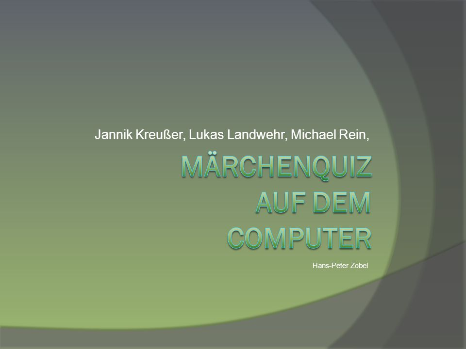 Jannik Kreußer, Lukas Landwehr, Michael Rein, Hans-Peter Zobel