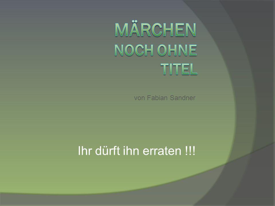 Dankeschön für Eure Aufmerksamkeit Hans-Peter Zobel Die drei Brüder von Fabian Sandner https://www.informatik.uni-leipzig.de/~meiler/GL.dir/SammlungGeschichten/WS11/Die_drei_Brueder.pdf
