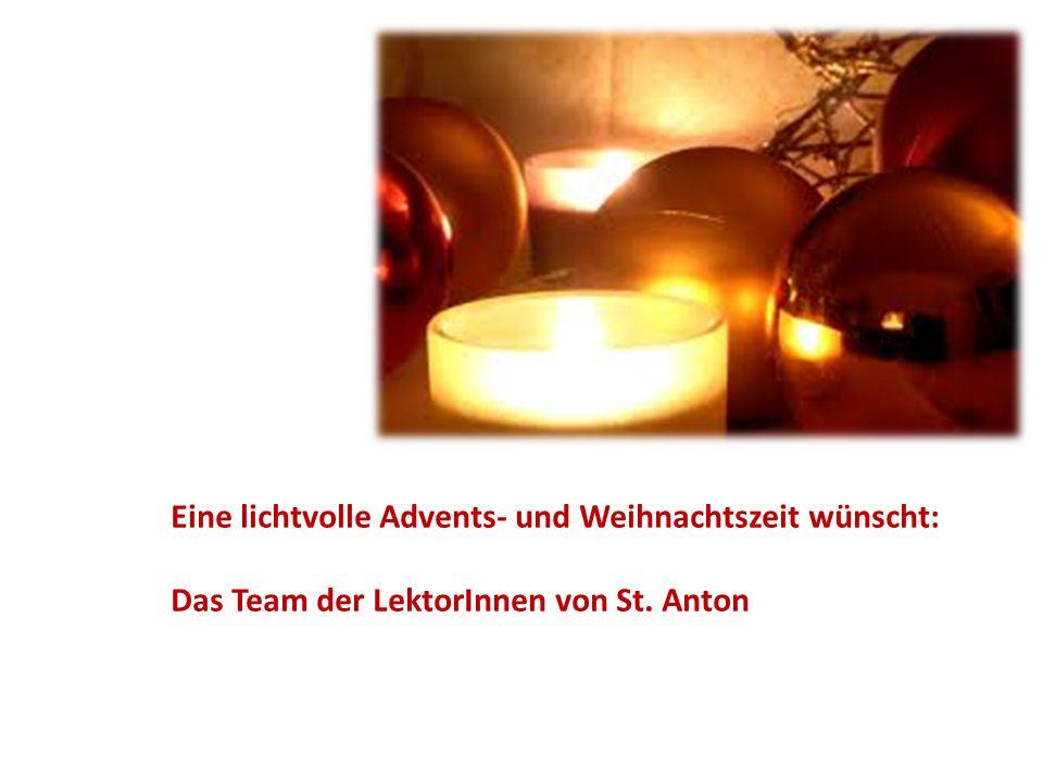 Eine lichtvolle Advents- und Weihnachtszeit wünscht: Das Team der LektorInnen von St. Anton