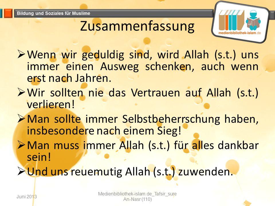 Zusammenfassung  Wenn wir geduldig sind, wird Allah (s.t.) uns immer einen Ausweg schenken, auch wenn erst nach Jahren.  Wir sollten nie das Vertrau