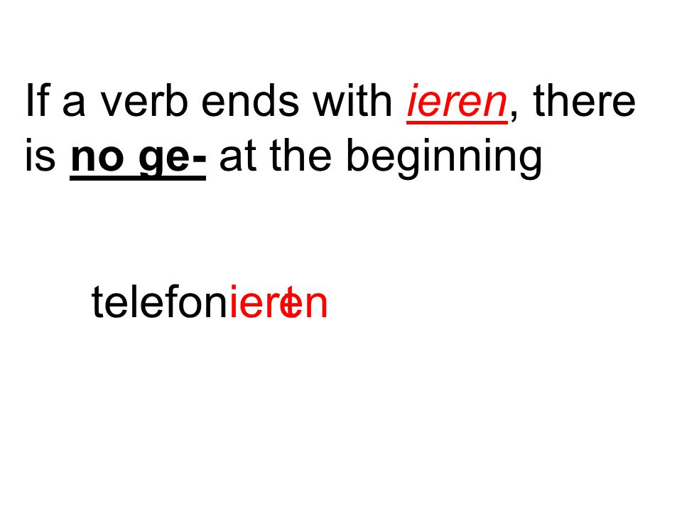 If a verb ends with ieren, there is no ge- at the beginning telefonierent