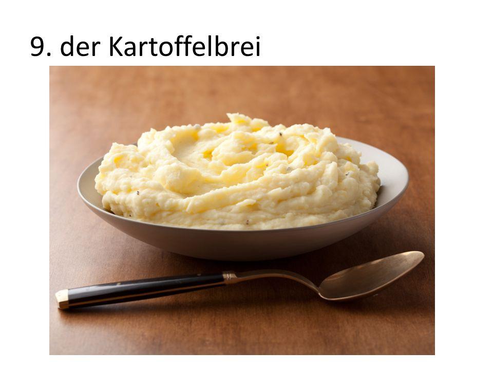 9. der Kartoffelbrei