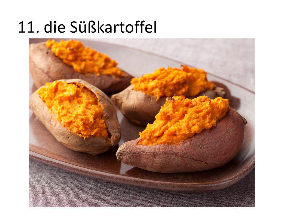 11. die Süßkartoffel