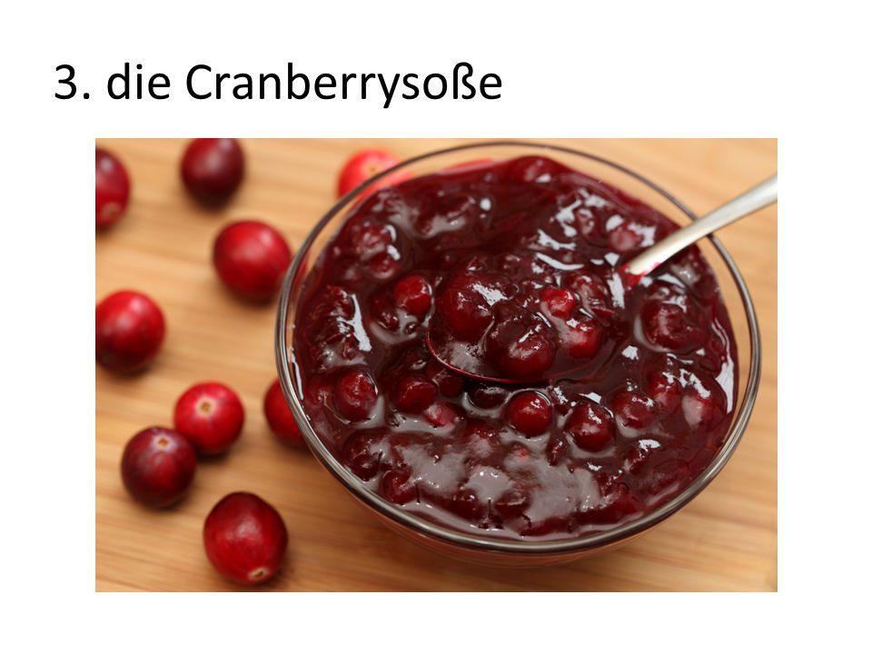 3. die Cranberrysoße