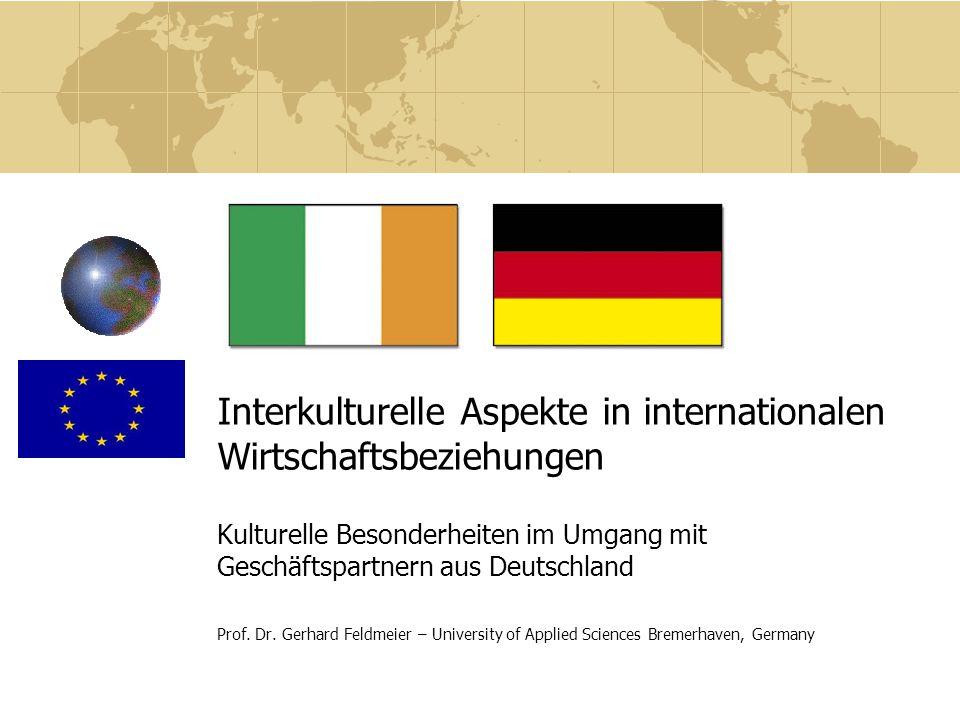 Interkulturelle Aspekte in internationalen Wirtschaftsbeziehungen Kulturelle Besonderheiten im Umgang mit Geschäftspartnern aus Deutschland Prof. Dr.