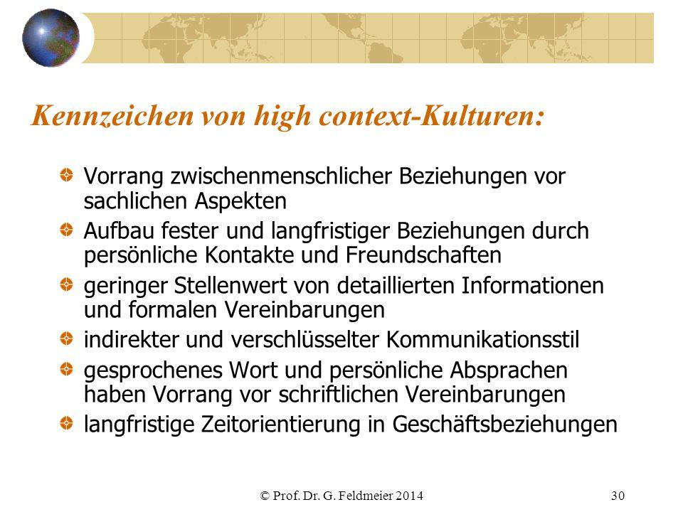 Kennzeichen von high context-Kulturen: Vorrang zwischenmenschlicher Beziehungen vor sachlichen Aspekten Aufbau fester und langfristiger Beziehungen du
