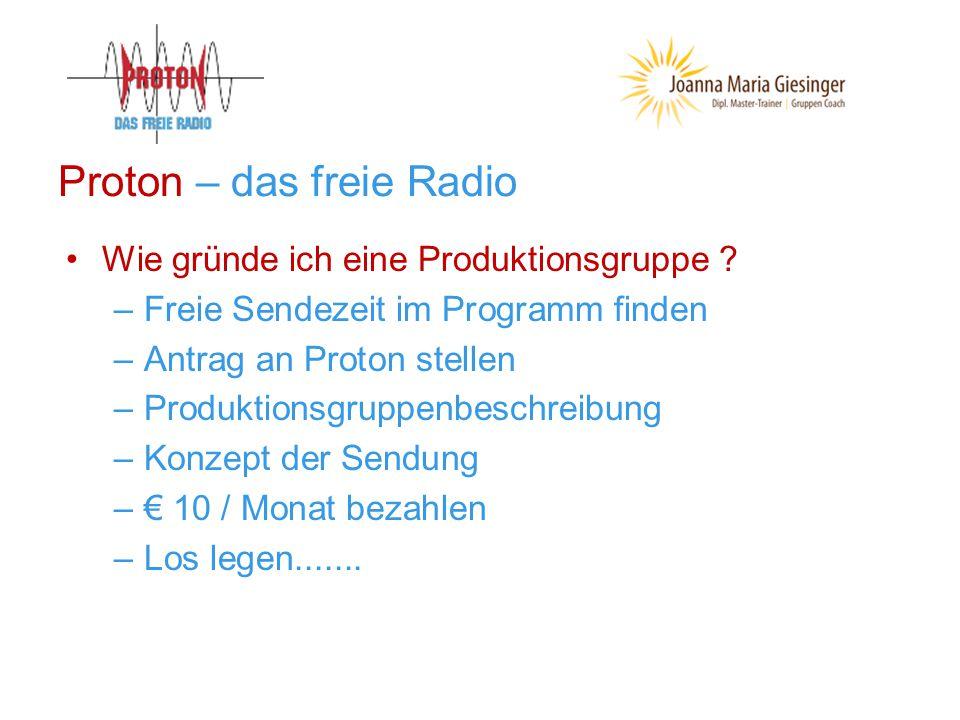 Proton – das freie Radio Wie gründe ich eine Produktionsgruppe .