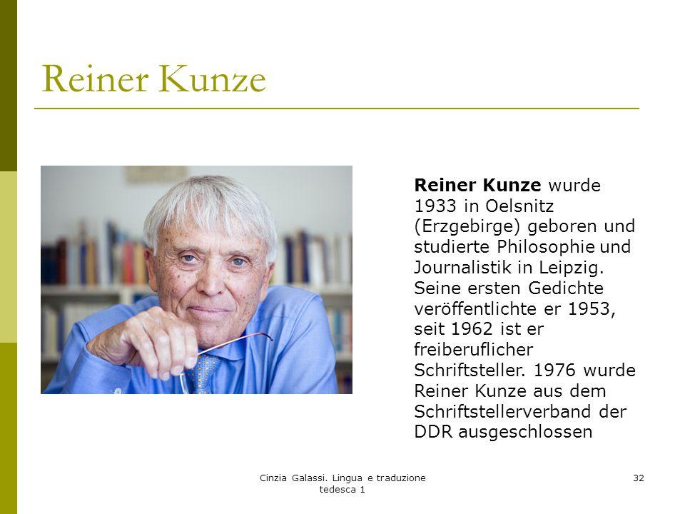 Reiner Kunze Cinzia Galassi. Lingua e traduzione tedesca 1 32 Reiner Kunze wurde 1933 in Oelsnitz (Erzgebirge) geboren und studierte Philosophie und J