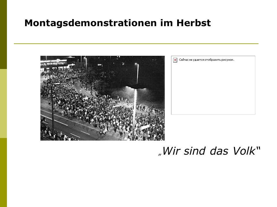 """Montagsdemonstrationen im Herbst """" Wir sind das Volk"""""""