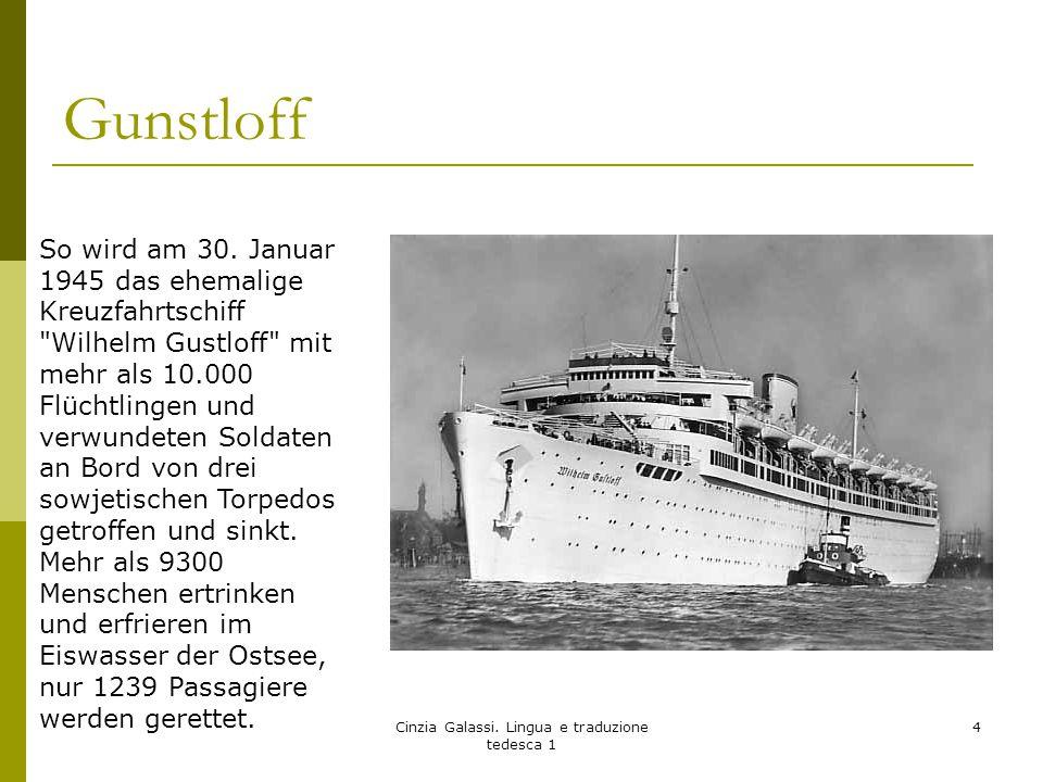 Gunstloff Cinzia Galassi. Lingua e traduzione tedesca 1 4 So wird am 30. Januar 1945 das ehemalige Kreuzfahrtschiff