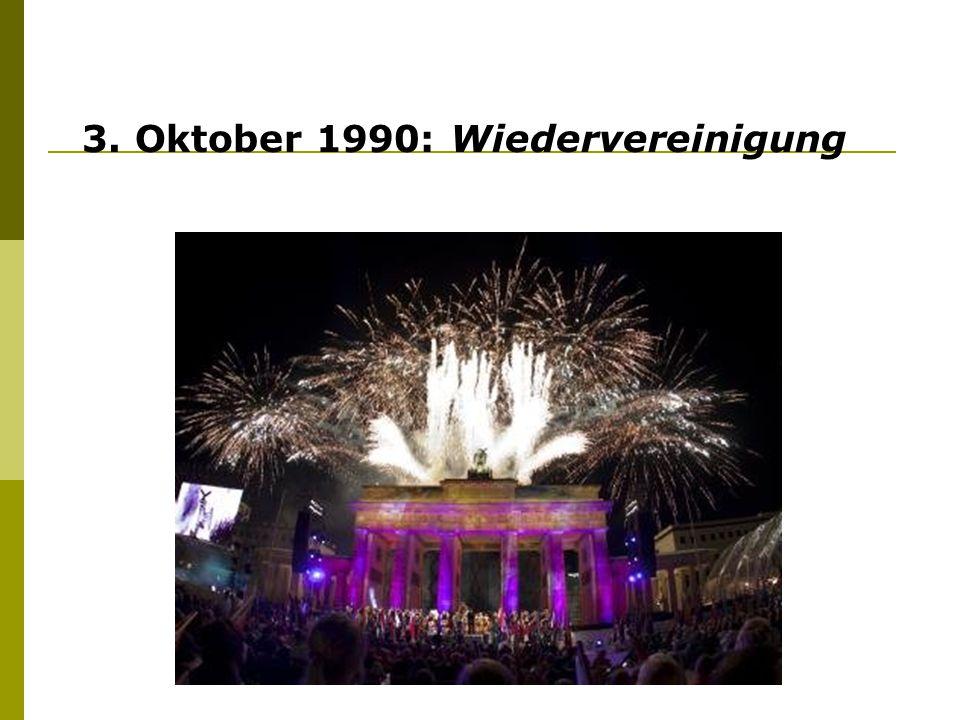 3. Oktober 1990: Wiedervereinigung