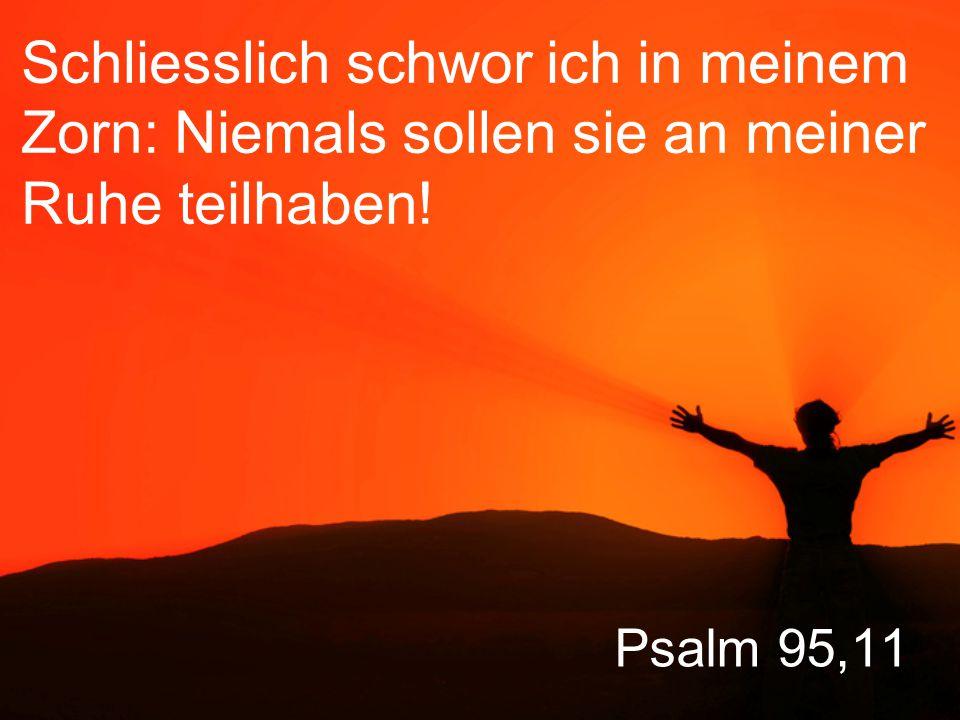 """Psalm 95,7 """"Denn er ist unser Gott, und wir sind sein Volk, die Schafe auf seiner Weide, er leitet uns mit eigener Hand."""