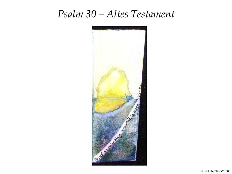 Psalm 30 – Altes Testament © G.Mölle 2006-2008