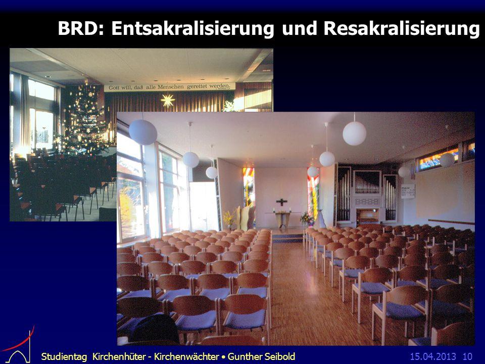 15.04.2013Studientag Kirchenhüter - Kirchenwächter Gunther Seibold10 BRD: Entsakralisierung und Resakralisierung